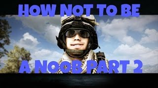 bf4 how not to be a noob 2 do your homework