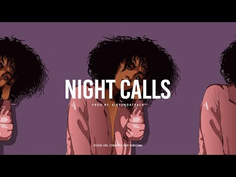 Bryson Tiller x Kehlani / R&B Type Beat ''Night Calls'' | Smooth Instrumental | Eibyondatrack