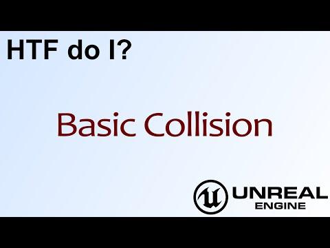 HTF do I? Basic Collision ( UE4 )