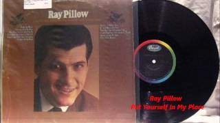 Ray Pillow - Put Yourself In My Place
