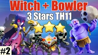 Clash Of Clan 🌟 3 Stars TH11 With Witch + Bowler 🌟 #2 🌟