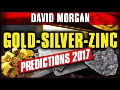 David MORGAN - Gold,Silver & Zinc Predictions Report for 2017