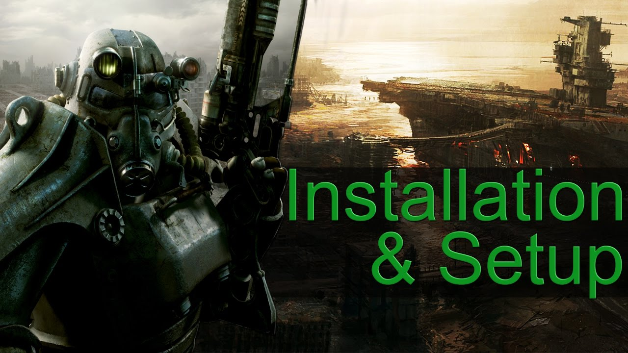 [Archived] : Fallout 3 : Installation & Setup : Start to Finish