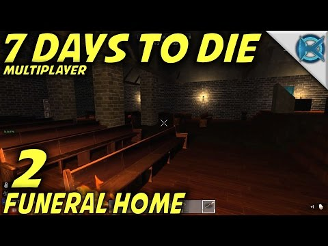 """7 Days to Die -Ep. 2- """"Funeral Home"""" -Multiplayer w/GameEdged Let's Play- Alpha 15 (S15.EX3)"""
