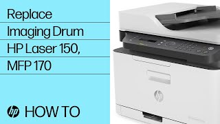 How to Replace the Imaging Drum in the HP Color Laser 150, MFP 170 Printer Series | HP Laser | HP