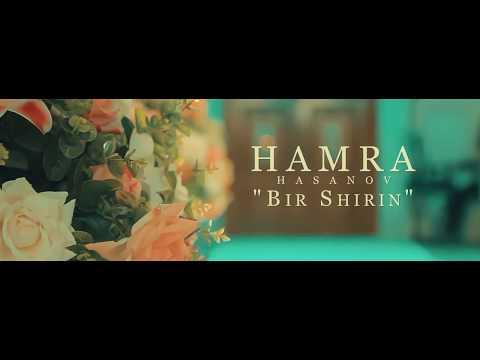 HAMRA HASANOV - BIR SHIRIN   ХАМРА ХАСАНОВ - БИР ШИРИН
