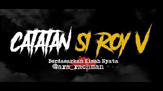 Cerita Horor True Story #133 - Catatan Si Roy 5