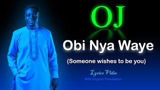 OJ - Obi Nya Waye (Lyrics Video with English translation)