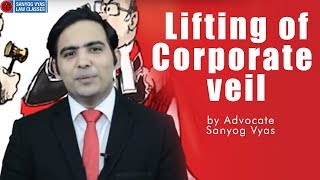 Lifting of corporate veil by Advocate Sanyog Vyas