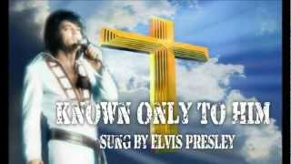 Elvis Aron Presley -Known Only To Him-with lyrics