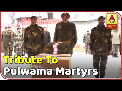 Tribute Being Paid To Pulwama Martyrs   ABP News