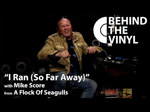 "Behind The Vinyl - ""I Ran (So Far Away)"" with Mike Score from A Flock Of Seagulls"