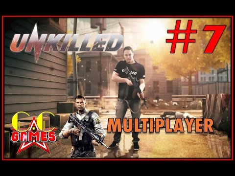 #7 - UNKILLED - MULTIPLAYER