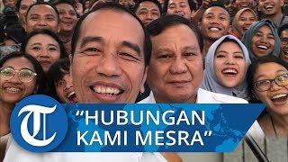 Prabowo: Hubungan Saya dan Jokowi Mesra, Banyak yang Suka Mungkin Ya