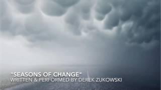 """🎤 """"Seasons of Change"""" - Written/Performed by Derek """"Matthew"""" Zukowski"""