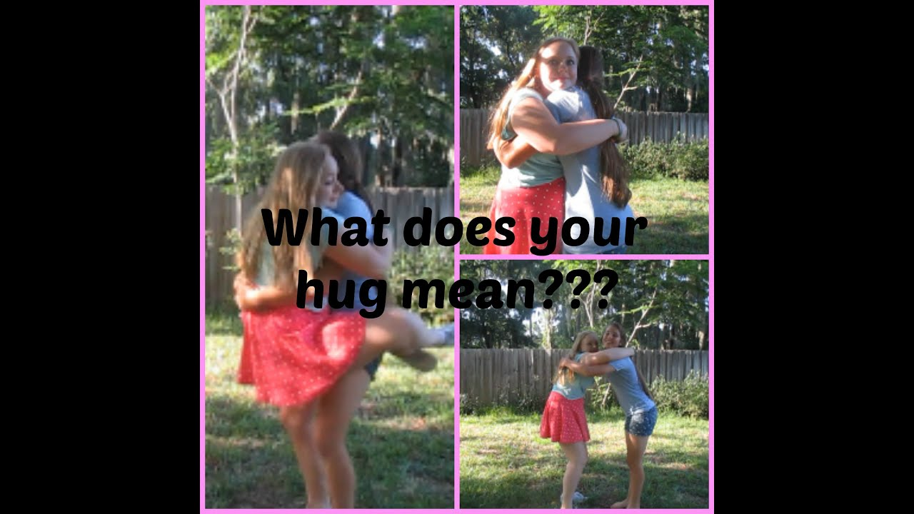 WHAT DOES YOUR HUG MEAN?