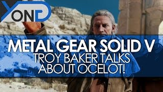 Metal Gear Solid V - Troy Baker Talks About Ocelot & MGSV!