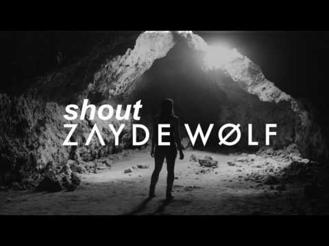 ZAYDE WOLF  SHOUT Tears for Fears