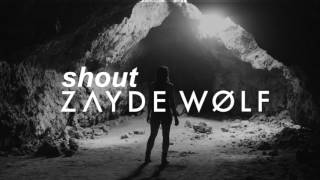 ZAYDE WOLF - SHOUT (Tears for Fears Cover)