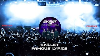 Skillet - Famous Lyrics