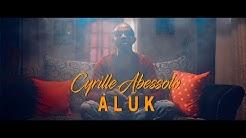 CYRILLE ABESSOLO - ALUK (Clip Officiel)