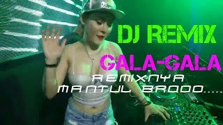 🙌 DJ REMIX GALA GALA REMIXNYA MANTUL BROOO     🙌