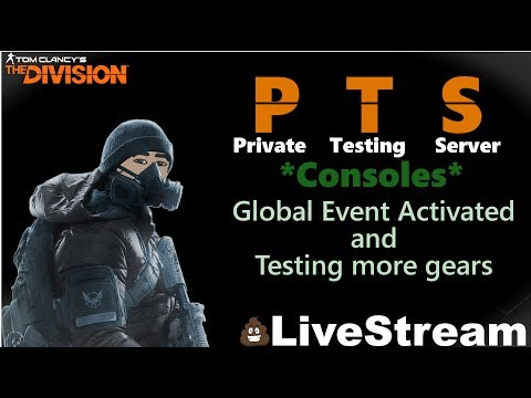 The Division PTS 1.7: Day 2 | Global Event Activated - My PTS Idea List