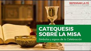 Catequesis sobre la Misa | (2) Símbolos y signos de la celebración