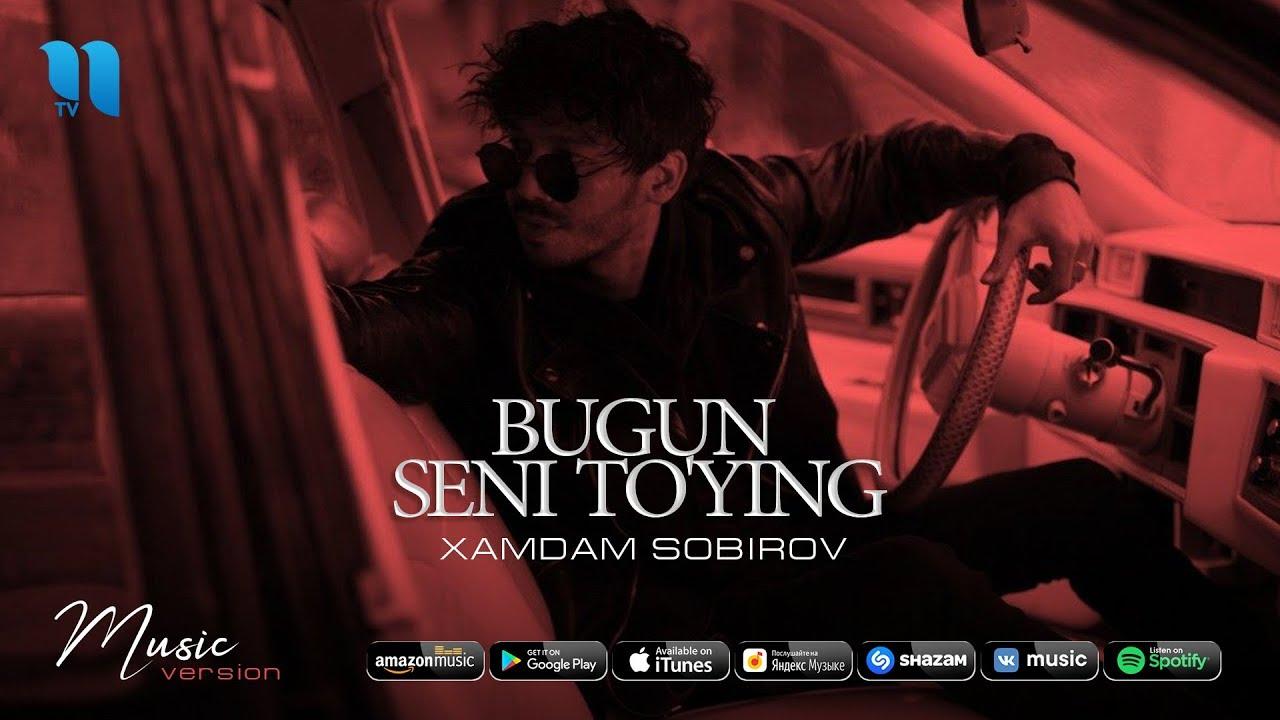 Xamdam Sobirov - Bugun seni to'ying | Хамдам Собиров - Бугун сени тўйинг (music version)