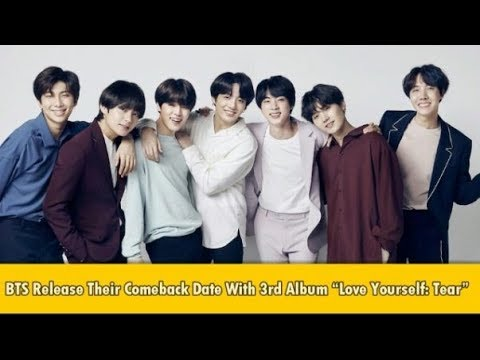 "BTS Release Their Comeback Date With Album ""Love Yourself: Tear"""