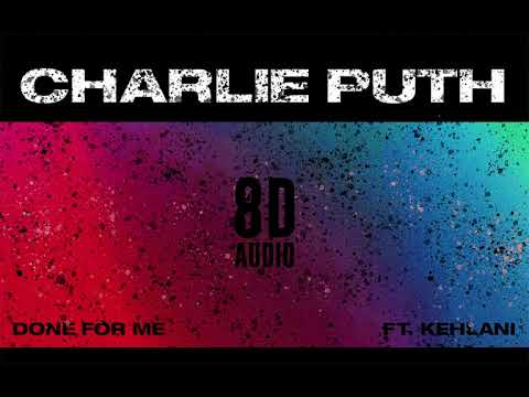 Charlie Puth - Done For Me [ ft. Kehlani ] | 8D Audio || Dawn of Music ||