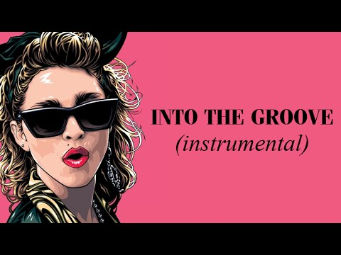 MADONNA - Into The Groove (Instrumental)