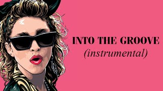 MADONNA | Into The Groove - Instrumental