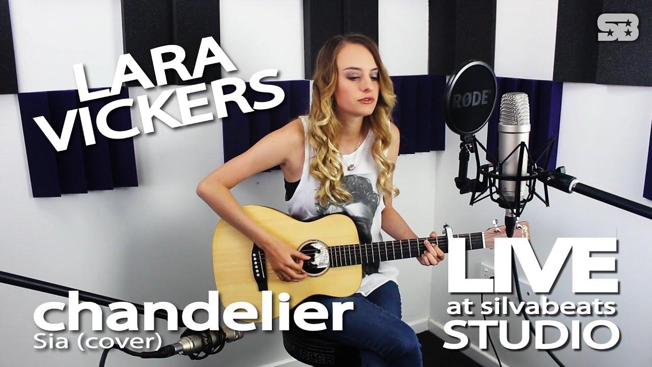 Lara Vickers - Chandelier (Sia cover) [LIVE at silvabeats Studio ...