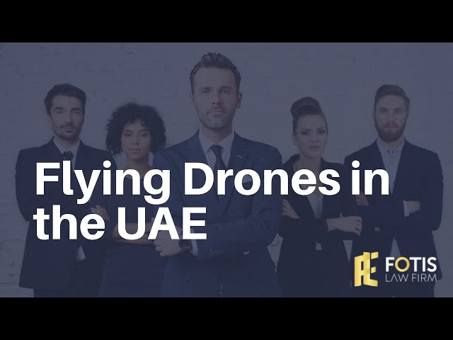 Flying Drones in the UAE  - Legal Aspects