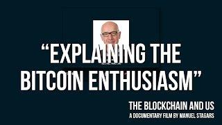 """The Blockchain and Us: Steve Wilson """"Explaining the bitcoin enthusiasm"""""""