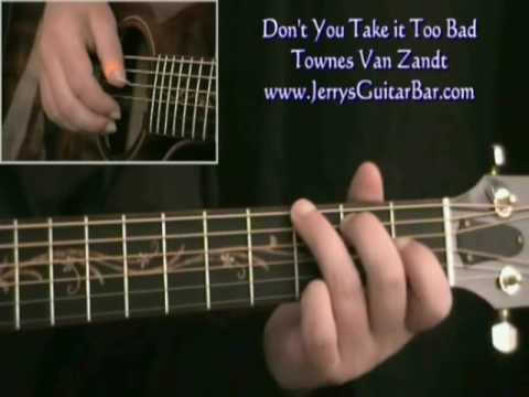 How To Play Townes Van Zandt Don't You Take it Too Bad (intro only)