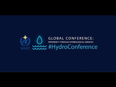 2018 WMO HydroConference: Global Conference: Prosperity for Hydrological Services