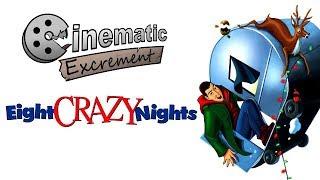 Video Cinematic Excrement: Episode 98 - Eight Crazy Nights download MP3, 3GP, MP4, WEBM, AVI, FLV Januari 2018