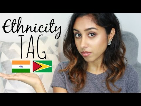 Ethnicity Tag // Indian & Guyanese