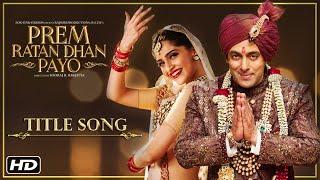 prem ratan dhan payo title song salman khan sonam kapoor