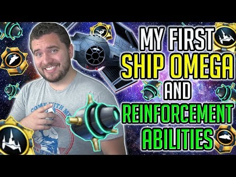 My First Ship Omega and Reinforcement Ability Upgrades After Ships 2.0 | Star Wars: Galaxy of Heroes