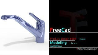 Freecad tutorial - Product design #009 - Faucet