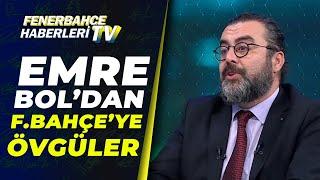 Emre Bol Fenerbahçe'yi Öve Öve Bitiremedi / Erzurumspor 0 - 3 Fenerbahçe Maç Sonu Yorumları