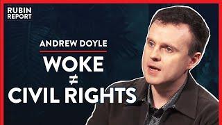 Woke Politics Is Undoing Civil Rights Achievements (Pt. 3) | Andrew Doyle | POLITICS | Rubin Report