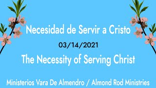 Necesidad de Servir a Cristo | The Necessity of Serving Christ
