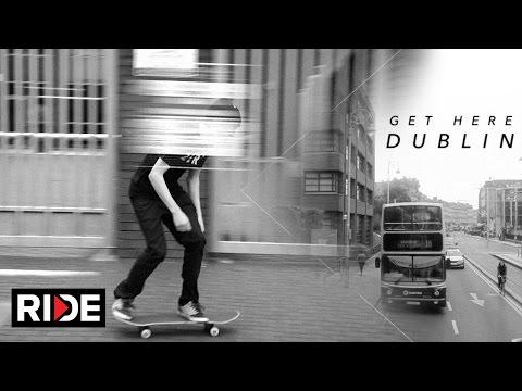 Skateboarding Scene in Dublin, Ireland - Get Here