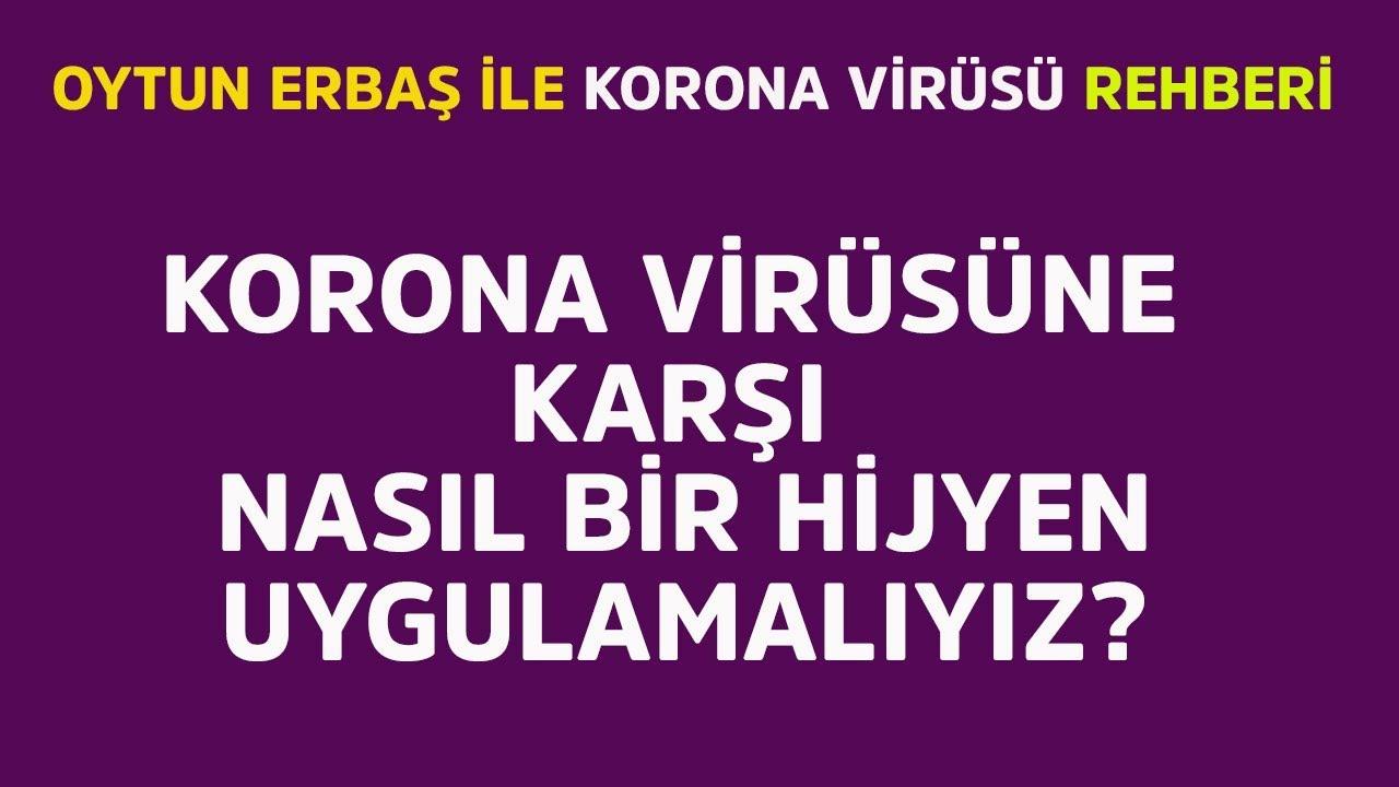 Korona virüsüne karşı nasıl bir hijyen uygulamalıyız?