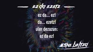 ESNE BELTZA - EZ DA EZETZ (Lyric video)
