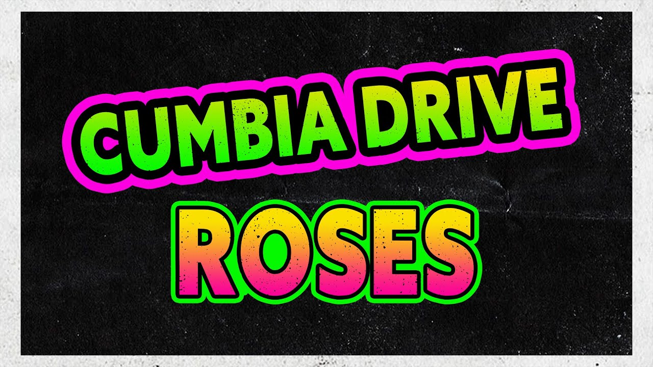 Roses - Cumbia Drive